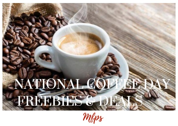 National Coffee Day Freebies Deals Roundup 2019 Myfreeproductsamples Com